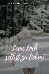 So lernst Du Dich selbst zu lieben