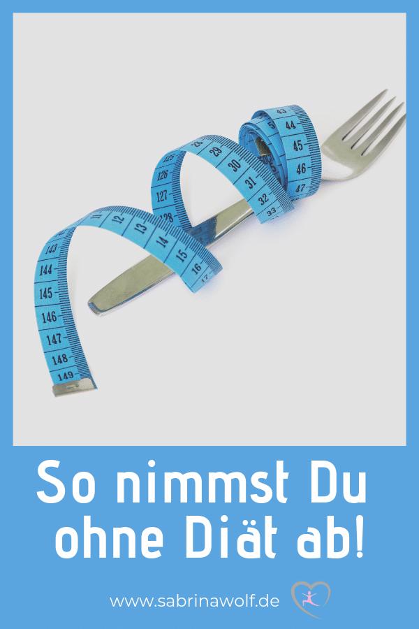 Wie Du auch ohne Diät abnimmst!
