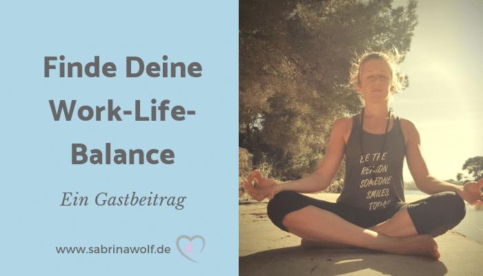 3 Tipps, wie Du Deine Work-Life-Balance findest