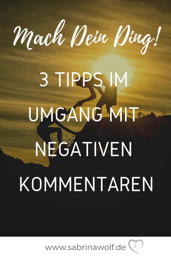 3 Tipps, wie Du Dein Ding machst und mit negativen Kommentaren umgehst