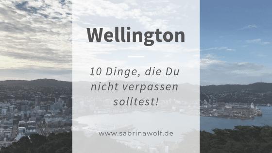 Wellington 10 Tipps für die Hauptstadt Neuseelands