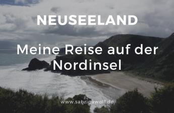Meine Reise durch Neuseeland - Tipps für die Nordinsel
