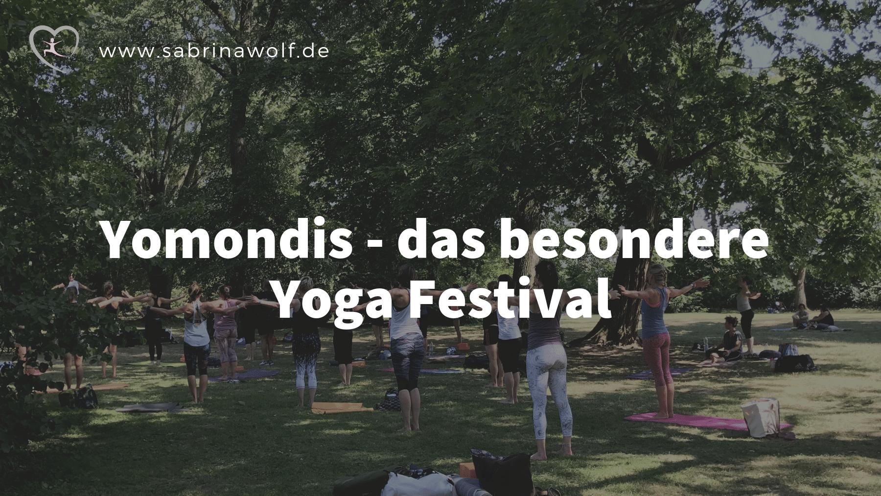 Meine Erfahrungen auf dem Yoga Festival Yomondis