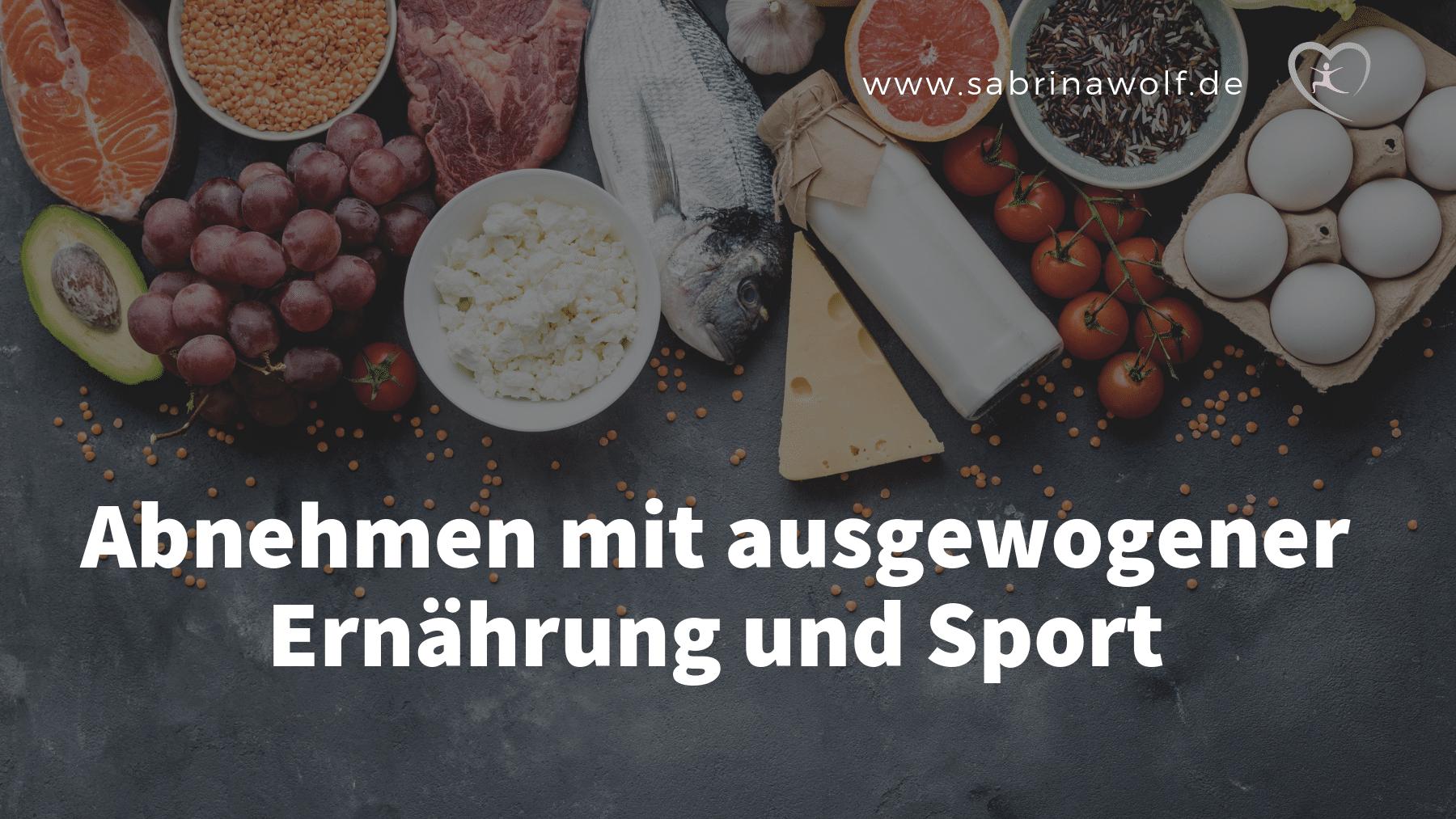 Ausgewogene Ernährung und Sport - Abnehmen