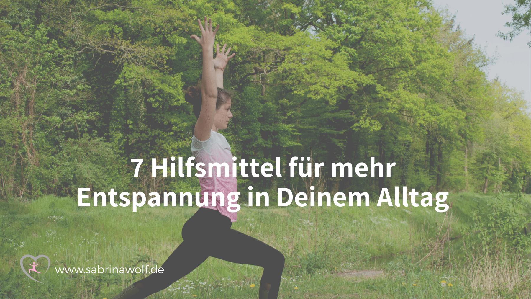 7 Hilfsmittel für mehr Entspannung in Deinem Alltag