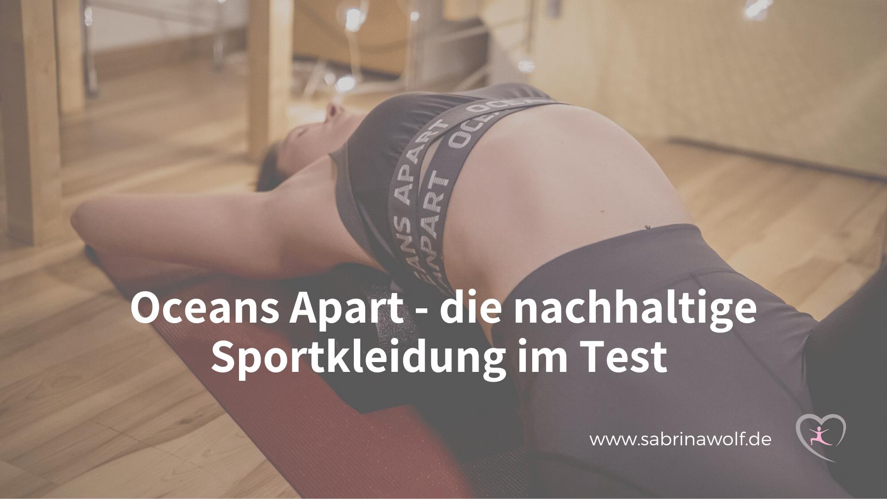 Oceans Apart - die nachhaltige Sportkleidung im Test