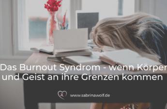 Burnout - Grenzen von Körper und Geist